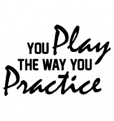 you-play-the-way-you-practice-vinyl-wall-saying
